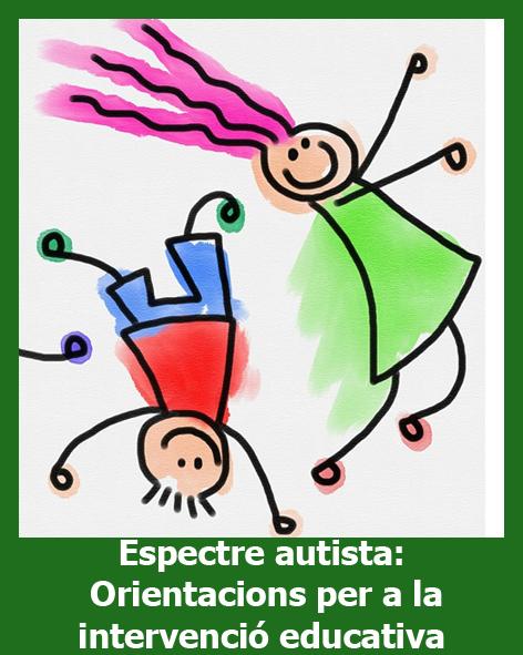 Espectre autista Orientacions per a la intervenció educativa