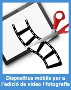 Dispositius mòbils per a l'edició de vídeo i fotografia