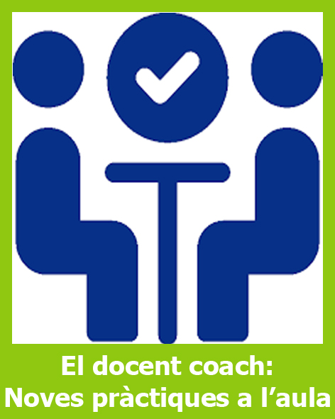 El docent coach: noves pràctiques a l'aula